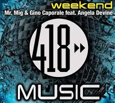 mr. mig & gino caporale feat. anglela devine weekend